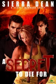 A Secret to Die For ebook by Sierra Dean