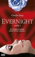 Evernight tome 1 ebook by Cécile CHARTRES, Claudia GRAY