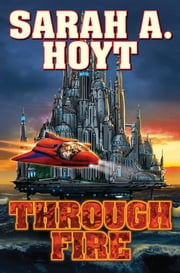 Through Fire ebook by Sarah A. Hoyt