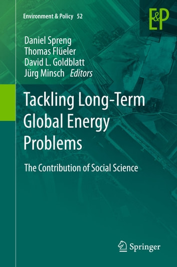 Tackling Long-Term Global Energy Problems - The Contribution of Social Science ebook by