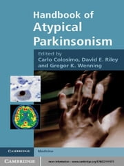 Handbook of Atypical Parkinsonism ebook by Carlo Colosimo, MD,David E. Riley, MD,Gregor K. Wenning, MD PhD