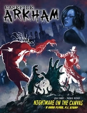 Casefile: ARKHAM - Nightmare on the Canvas ebook by Kat Rocha