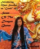 Scent of the Dragon Queen ebook by David Cousland