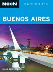 Moon Buenos Aires ebook by Wayne Bernhardson