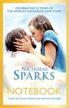 The Notebook - The love story to end all love stories ebook by