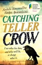 Catching Teller Crow ebook by Ambelin Kwaymullina, Ezekiel Kwaymullina