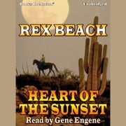 Heart of The Sunset audiobook by Rex Beach