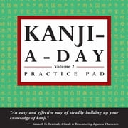 Kanji a Day Practice Volume 2 - (JLPT Level N3) Practice basic Japanese kanji and learn a year's worth of Japanese characters in just minutes a day. ebook by Periplus Editors