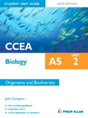 CCEA Biology AS Student Unit Guide: Unit 2 New Edition Organisms and Biodiversity ePub ebook by John Campton