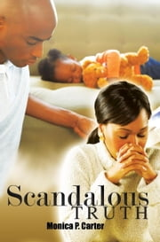Scandalous Truth ebook by Monica P. Carter