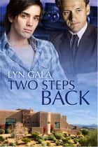 Two Steps Back ebook by Lyn Gala