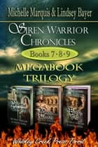 Siren Warrior Chronicles: Books 7, 8, and 9 ebook by Michelle Marquis, Lindsay Bayer