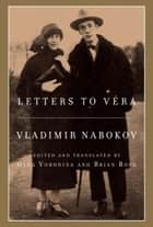 Letters to Véra ebook by Vladimir Nabokov