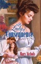 A LADY OF CONSEQUENCE ebook by Mary Nichols