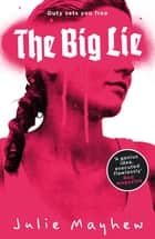The Big Lie ebook by Julie Mayhew