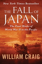 Japan ebooks rakuten kobo the fall of japan the final weeks of world war ii in the pacific ebook fandeluxe Epub