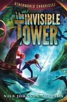 Otherworld Chronicles: The Invisible Tower ebook by Nils Johnson-Shelton