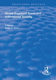 Global Organized Crime and International Security ebook by Emilio C. Viano