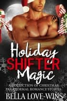Holiday Shifter Magic ebook by