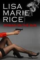 Woman on the Run ebook by Lisa Marie Rice