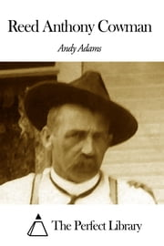 Reed Anthony Cowman ebook by Andy Adams
