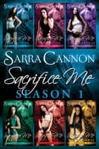 Sacrifice Me ebook by Sarra Cannon