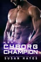 Her Cyborg Champion - The Drift: Haven Colony, #2 ebook by Susan Hayes