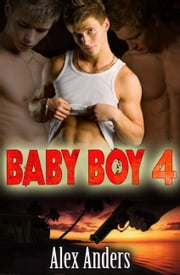 Baby Boy 4: Die Flucht ebook by Alex Anders
