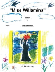 """Miss Willamina"" - ""The Geechee Dialect"" ebook by Carmen Uter"