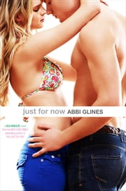 Just For Now ebook by Abbi Glines