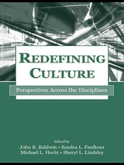 Redefining Culture - Perspectives Across the Disciplines ebook by John R. Baldwin,Sandra L. Faulkner,Michael L. Hecht,Sheryl L. Lindsley