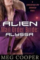 Alien Mail Order Bride: Alyssa ebook by Meg Cooper