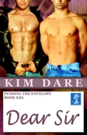 Pushing The Envelope, Book XIII: Dear Sir ebook by Kim Dare