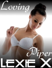 Loving Piper ebook by Lexie X