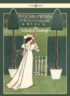 Floral Fantasy - In an Old English Garden - Illustrated by Walter Crane eBook by Walter Crane