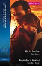 Her Stolen Son/Locked And Loaded ebook by Rita Herron, HelenKay Dimon