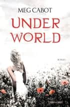 Underworld - Roman ebook by Meg Cabot, Michael Pfingstl