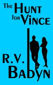 The Hunt for Vince ebook by R.V.  Babyn