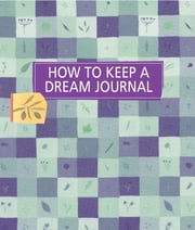 How to Keep a Dream Journal ebook by Diana Rosen