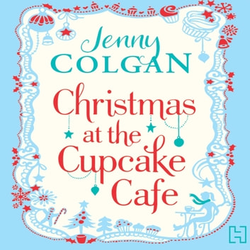 Christmas at the Cupcake Café audiobook by Jenny Colgan