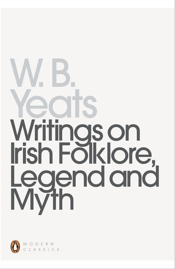 Writings on Irish Folklore, Legend and Myth ebook by William Yeats