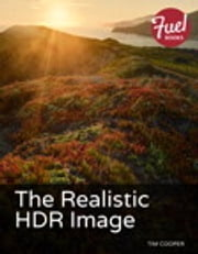 The Realistic HDR Image ebook by Tim Cooper