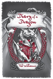 Diary of a Dragon ebook by Tad Williams