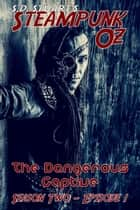 The Dangerous Captive - Season Two - Episode 1 ebook by Steve DeWinter, S.D. Stuart