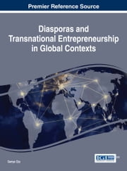 Diasporas and Transnational Entrepreneurship in Global Contexts ebook by