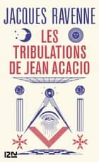 Les Tribulations de Jean Acacio ebook by Jacques RAVENNE