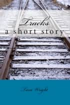 Tracks ebook by Tara Wright