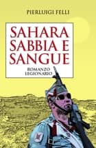 Sahara, sabbia e sangue ebook by Pierluigi Felli