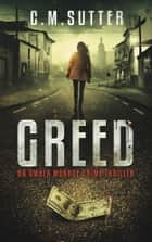 Greed - An Amber Monroe Crime Thriller Book 1 ebook by C.M. Sutter