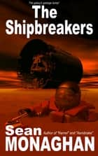 The Shipbreakers ebook by Sean Monaghan